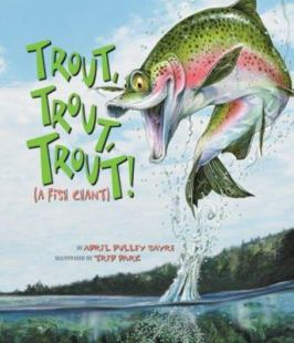 Trout, Trout, Trout by April Pulley Sayre