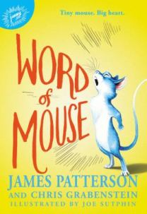 Word of Mouse by James Patterson and Chris Grabenstein