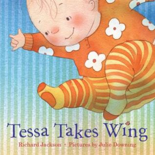 Tessa Takes Wing by Richard Jackson