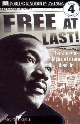 Free at Last!: The Story of Martin Luther King, Jr. by Angela Bull