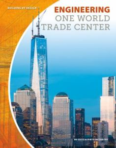 Engineering World Trade One by Cecilia Pinto McCarthy