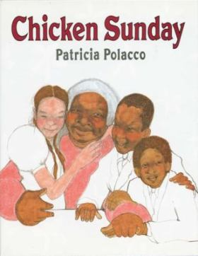 Chicken Sunday by Patricia Polacco