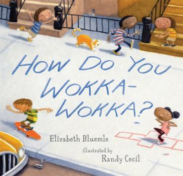 How do You Wokka-Wokka by Elizabeth Bluemle