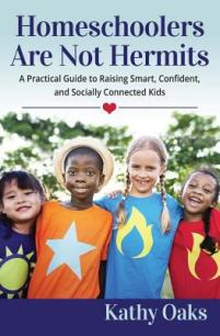 Homeschoolers are Not Hermits by Kathy Oaks