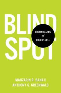 Blindspot: Hidden Biases of Good People by Banaji and Greenwald
