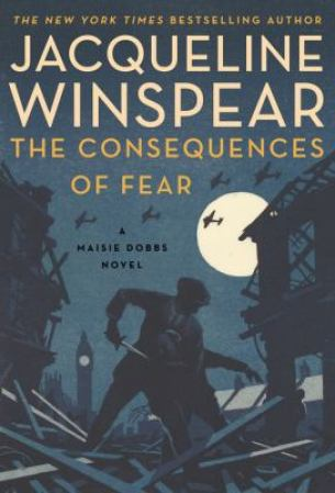 The Consequences of Fear by Jacqueline Winspear
