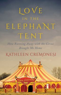 Love in the Elephant Tent by Kathleen Cremonesi