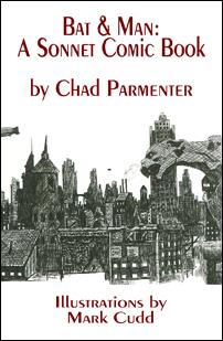 Bat & Man, A Sonnet Comic Book, by Chad Parmenter