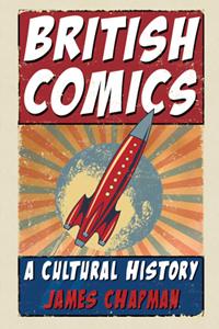 BRITISH COMICS, A CULTURAL HISTORY