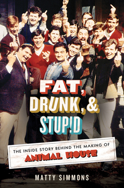 FAT DRUNK AND STUPID, by Matty Simmons