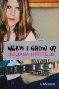 Juliana Hatfield When I Grow Up book cover