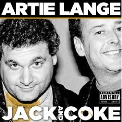 Artie Lange - Jack and Coke