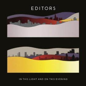 The Editors - In This Light And On This Evening