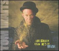 Tom Waits - Glitter & Doom Live