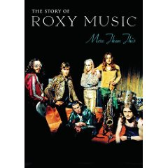 More Than This - The Story of Roxy Music
