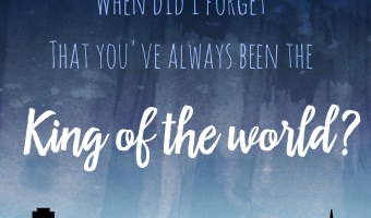 Scripture and a Song: King of the World