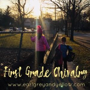 First Grade Chivalry