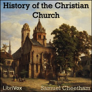 A History of the Christian Church by Samuel Cheetham