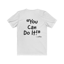 """""""YOU CAN DO IT"""" Unisex Jersey Short Sleeve Tee"""