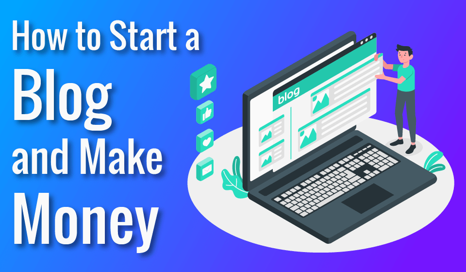 Read more about the article How to Start a Blog and Make Money- Easy Guide for Beginners