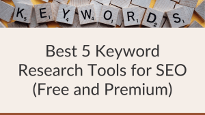 Best 5 Keyword Research Tools for SEO (Free and Premium)