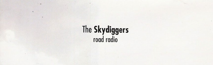 Skydiggers look forward to getting into a groove with Road Radio and Warner