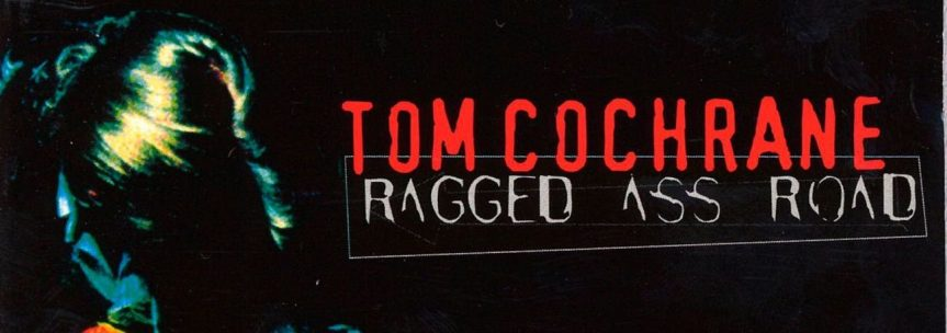 Album review: Tom Cochrane, Ragged Ass Road (1995)