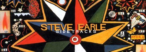 Album review: Steve Earle, Sidetracks (2002)