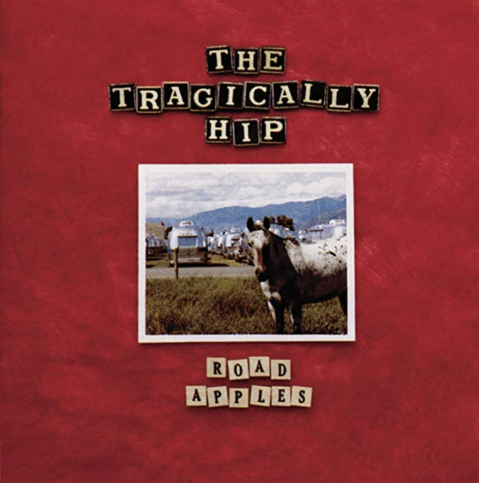 Recalling the release of the Tragically Hip's Road Apples in the wake of the new Saskadelphia