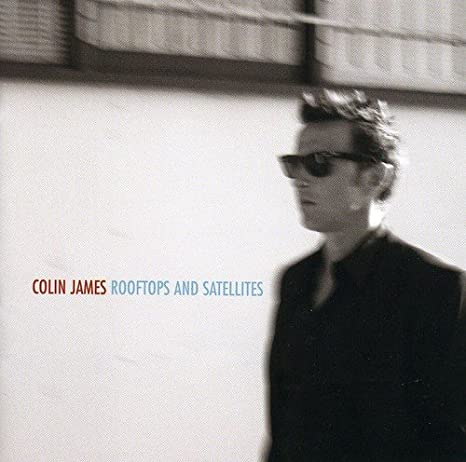 Album review: Colin James, Rooftops and Satellites (2009)