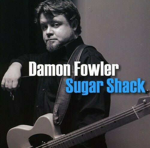 Album review: Damon Fowler, Sugar Shack (2009)