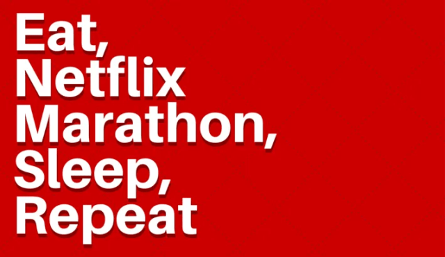 635850287877534468-793479314_Eat netflix marathon sleep repeat