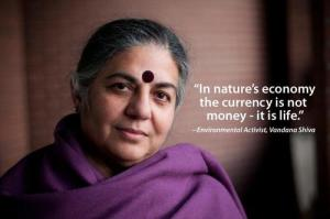 """It's not an investment if it is destroying the planet."" - Dr. Vandana Shiva"