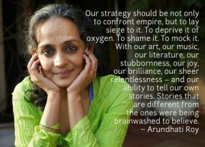 A brilliant and beautiful writer, Arundhati Roy