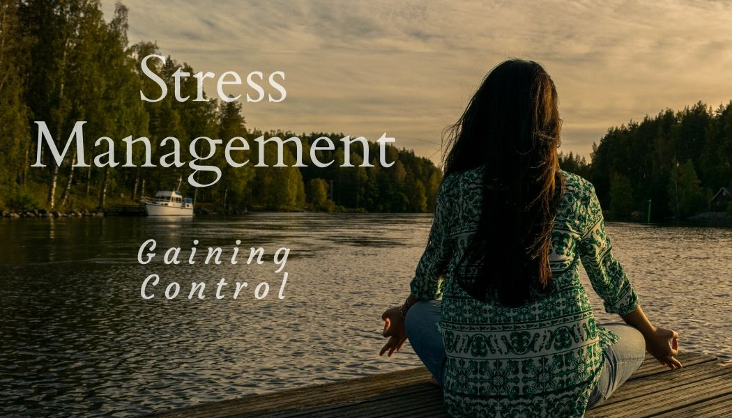 Stress Management: Gaining Control