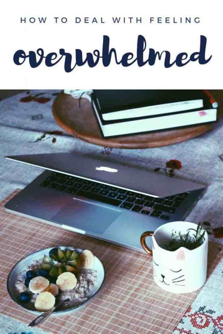 How to not feel overwhelmed