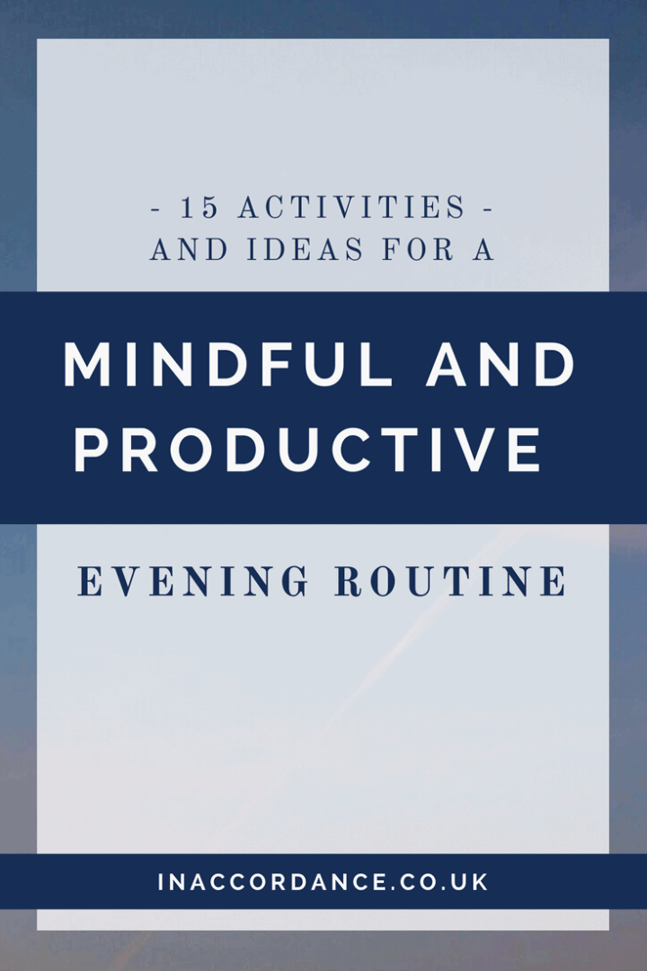 15 Activities For A Mindful and Productive Evening Routine