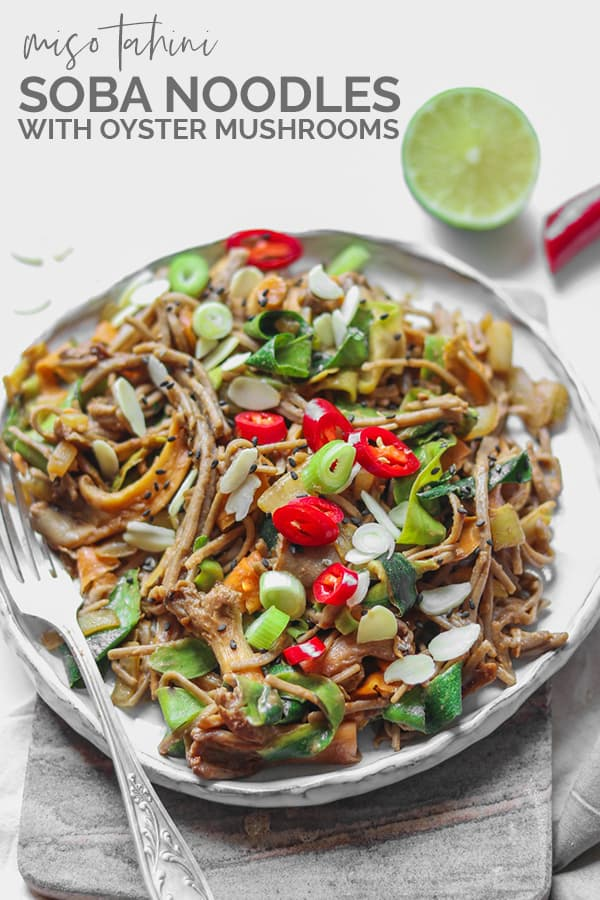 Miso tahini soba noodles with oyster mushrooms Pinterest