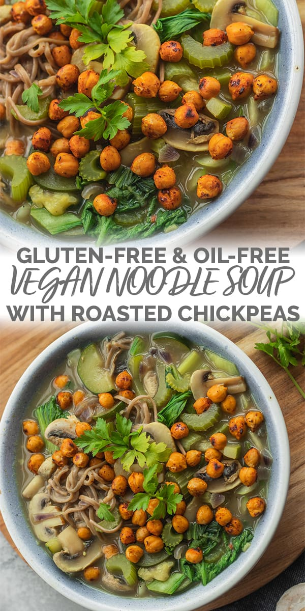 Gluten-free oil-free vegan noodle soup with roasted chickpeas
