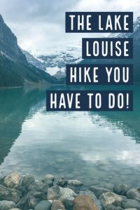The Lake Louise Hike You Have to do! Hiking in Canada!