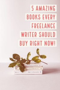5 Amazing books every freelance writer should buy right now!
