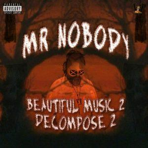 Mr NoBoDy – Beautiful Music 2 Decompose 2