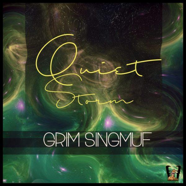 Grim Singmuf – Quiet Storm