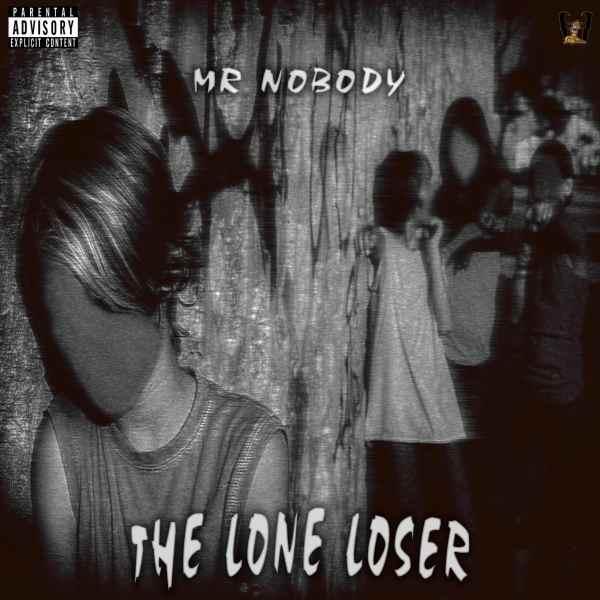 Mr. NoBoDy - The Lone Loser