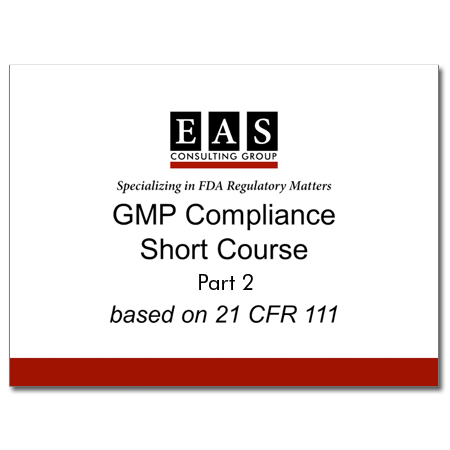EAS Product Webinar Replay GMP Compliance Short Course Part 2