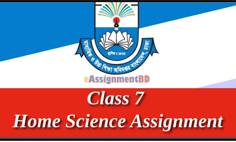 Class 7 Home Science Assignment