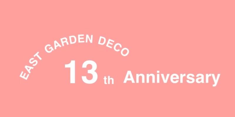 EAST GARDEN 13th Anniversary