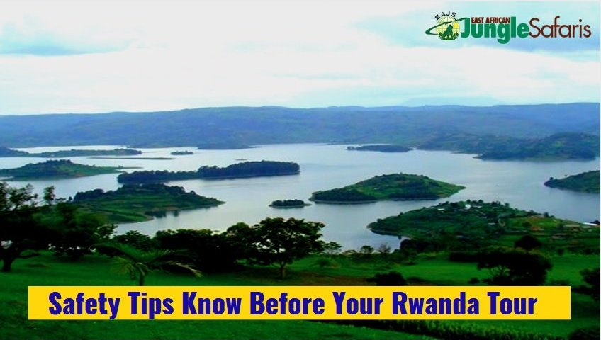 Safety Tips Know Before Your Rwanda Tour
