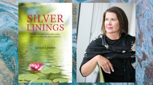 Janice Landry SILVER LININGS Stories of Gratitude, Resiliency and Growth Through Adversity