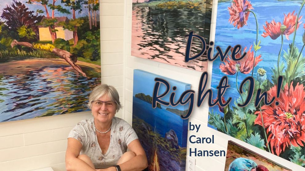 Dive Right In a solo exhibit by Carol Hansen